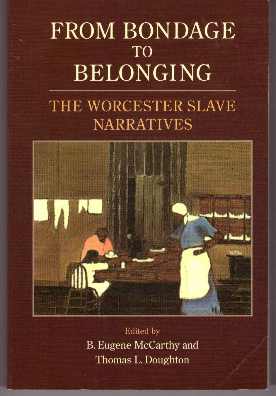 From Bondage to Belonging: The Worcester Slave Narratives